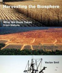 Vaclav Smil Harvesting the Biosphere